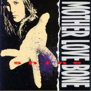 Shine - Mother Love Bone ( Andrew Wood )