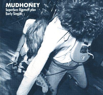 Superfuzz Bigmuff – Mudhoney