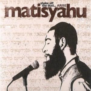 Shake Off The Dust Arise - Matisyahu
