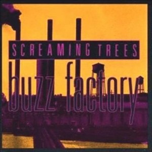 Buzz Factory - Screaming Trees