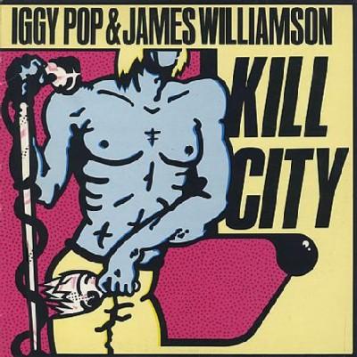 Kill City – Iggy Pop / James Williamson