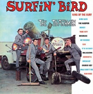 Surfin Bird (single) - The Trashmen garage rock