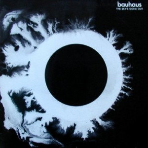 The Sky's Gone Out - Bauhaus