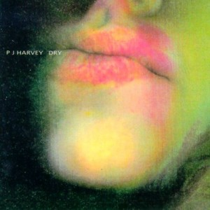 Dry - P.J. Harvey