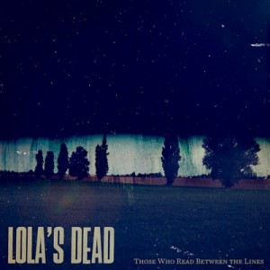 Those who read between the lines -  Lola's Dead