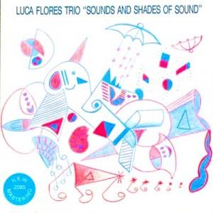 Luca Flores Trio - Sound and Shades of Sound