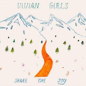 Share the Joy – Vivian Girls
