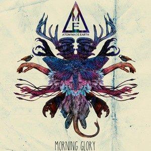 Morning Glory – Atom Made Earth