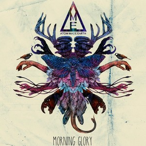 Atom Made Earth - Morning Glory