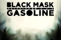 Black Mask & Gasoline (ep) - Black Mask & Gasoline