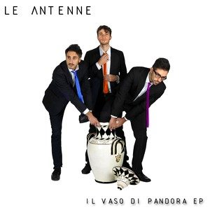 Il Vaso di Pandora (ep) – Le Antenne