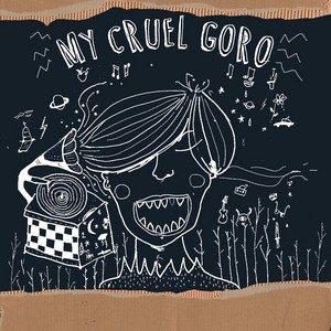 My Cruel Goro (ep) – My Cruel Goro