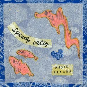 Major Arcana - Speedy Ortiz