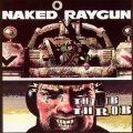 Naked Raygun - Throb Thob