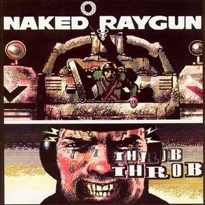 Throb Throb – Naked Raygun