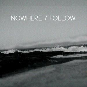 Follow - Nowhere