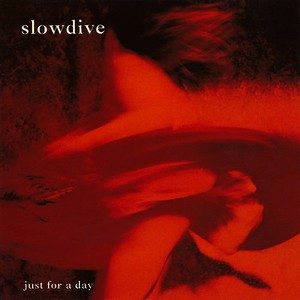 Just For a Day – Slowdive