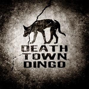 Death Town Dingo