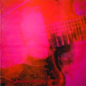 Loveless – My Bloody Valentine