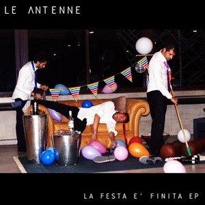 La Festa è Finita (ep) – Le Antenne