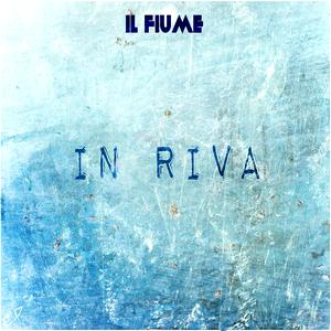 In Riva (ep) – Il Fiume