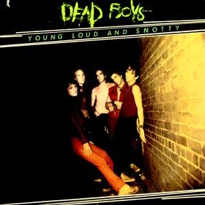 Young, Loud and Snotty – Dead Boys