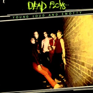 young loud and snotty - Dead Boys