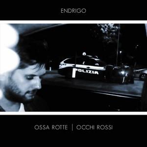 Endrigo Ossa Rotte, Occhi Rossi