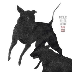 Rabid Dogs – Monsieur Gustavo Biscotti