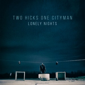 Lonely Nights - Two Hicks One Cityman