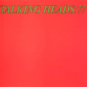 Talking Heads 77 – Talking Heads