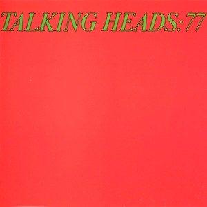 Talking Heads 77 – Talking Heads