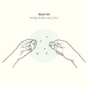 One Day We Drove Out of Town - Black Tail