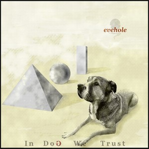 Evehole - In doG we Trust