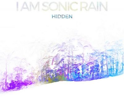 Hidden – I am Sonic Rain