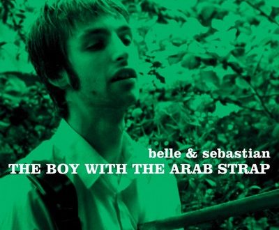 The Boy with the Arab Strap –  Belle and Sebastian