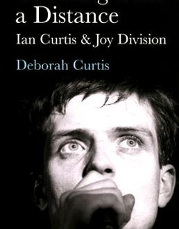 Touching from a Distance. Ian Curtis e Joy Division – Deborah Curtis