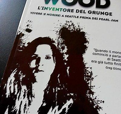 Andy Wood l'inventore del Grunge – Valeria Sgarella