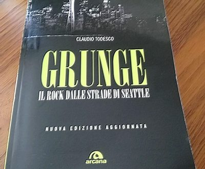 Grunge. Il rock dalle strade di Seattle – Claudio Todesco