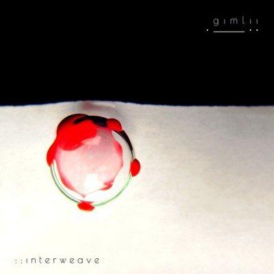 ::Interweave – Gimlii