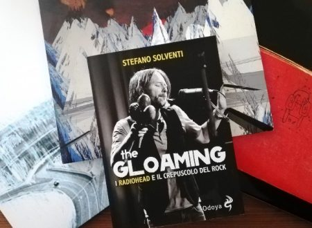The Gloaming. I Radiohead ed il crepuscolo del Rock – Stefano Solventi