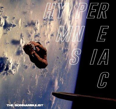 Hypermnesiac – The Somnambulist